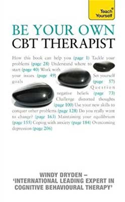 be your own cognitive behavioural therapist by windy Dryden teach yourself cbt